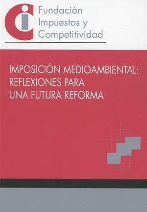 IMPOSICIÓN MEDIOAMBIENTAL: REFLEXIONES PARA UNA FUTURA REFORMA.