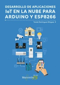 DESARROLLO DE APLICACIONES LOT EN NUBE PARA ARDUINO ESP8266.