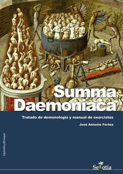 SUMMA DAEMONIACA. TRATADO DE DEMONOLOGÍA Y MANUAL DE EXORCISTAS