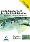 GRUPO AUXILIAR, FUNCIÓN ADMINISTRATIVA DEL SERVICIO CÁNTABRO DE SALUD. SIMULACROS DE EXAMEN