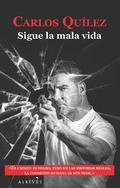 SIGUE LA MALA VIDA. ONCE HISTORIAS Y DOS CUENTOS DEL MUNDO CRIMINAL