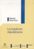 LA TRADICIÓN REPUBLICANA: RENACIMIENTO Y OCASO DEL REPUBLICANISMO CLÁS