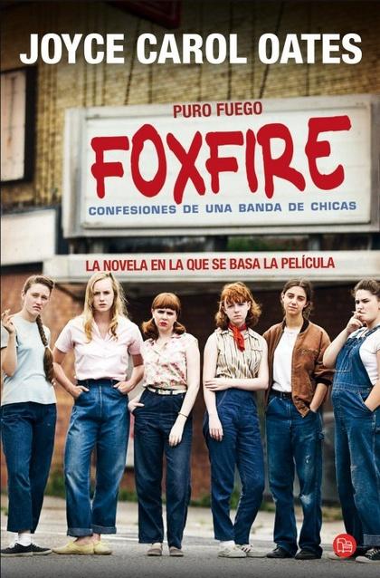FOXFIRE (PURO FUEGO). CONFESIONES DE UNA BANDA DE CHICAS (BOLSILLO). CONFESIONES DE UNA BANDA D