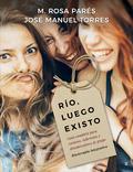 RIO LUEGO EXISTO