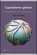CAPITALISMO GLOBAL: EL TRASFONDO ECONÓMICO DE LA HISTORIA DEL SIGLO XX