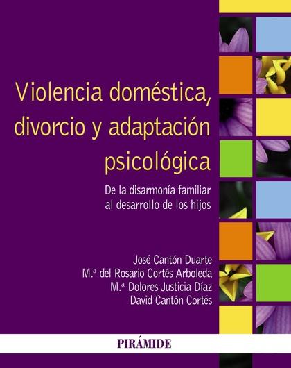 VIOLENCIA DOMÉSTICA, DIVORCIO Y ADAPTACIÓN PSICOLÓGICA. DE LA DISARMONÍA FAMILIAR AL DESARROLLO