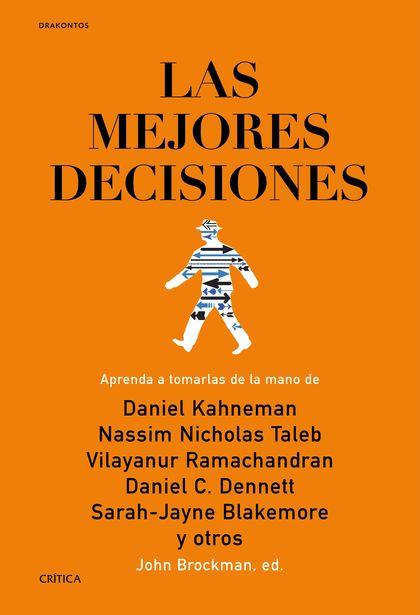 LAS MEJORES DECISIONES. APRENDA A TOMARLAS DE LA MANO DE DANIEL KAHNEMAN NASSIM NICHOLAS TALEB
