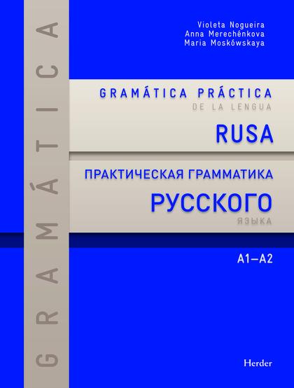 GRAMÁTICA PRÁCTICA DE LA LENGUA RUSA : A1-A2