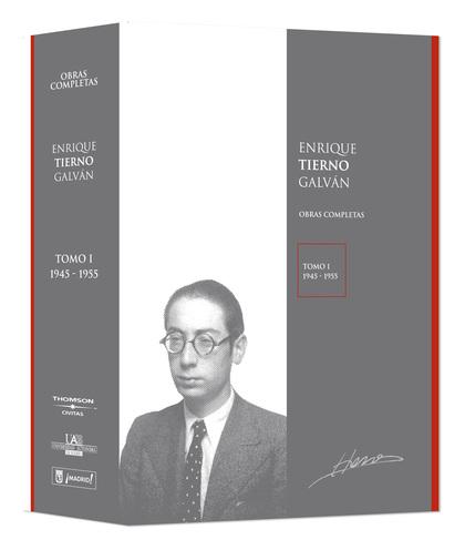 OBRAS COMPLETAS DE ENRIQUE TIERNO GALVÁN TOMO I (1945-1955).