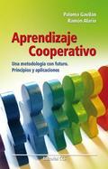 APRENDIZAJE COOPERATIVO : UNA METODOLOGÍA CON FUTURO : PRINCIPIOS Y APLICACIONES