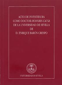 ACTO DE INVESTIDURA COMO DOCTOR HONORIS CAUSA DE LA UNIVERSIDAD DE SEVILLA DE D.