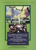 LA EMPRESA PÚBLICA Y EL PROCESO PRIVATIZADOR EN ESPAÑA: ESPECIAL REFER