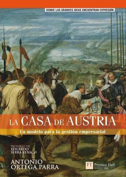 LA CASA DE AUSTRIA : UN MODELO PARA LA GESTIÓN EMPRESARIAL