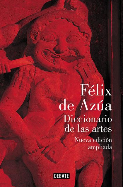DICCIONARIO DE LAS ARTES (NUEVA EDICIÓN AMPLIADA).