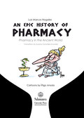 AN EPIC HISTORY OF PHARMACY. PHARMACY IN THE ANCIENT WORLD