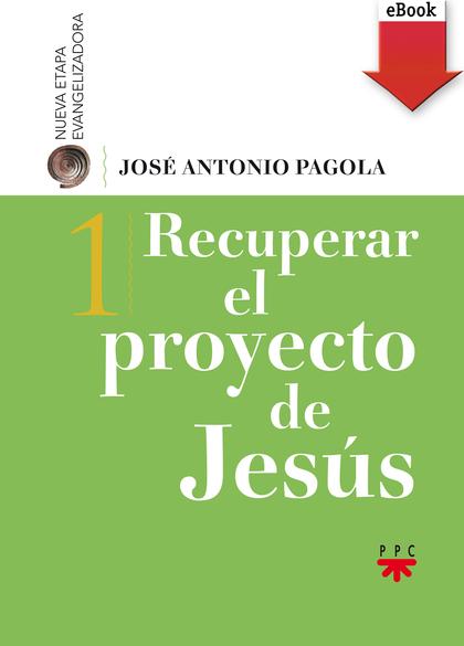 RECUPERAR EL PROYECTO DE JESÚS (EBOOK-EPUB).