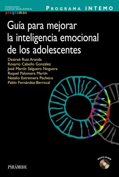 PROGRAMA INTEMO : GUÍA PARA MEJORAR LA INTELIGENCIA EMOCIONAL DE LOS ADOLESCENTES