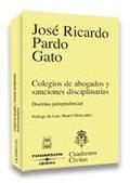 COLEGIOS DE ABOGADOS Y SANCIONES DISCIPLINARIAS: DOCTRINA JURISPRUDENCIAL