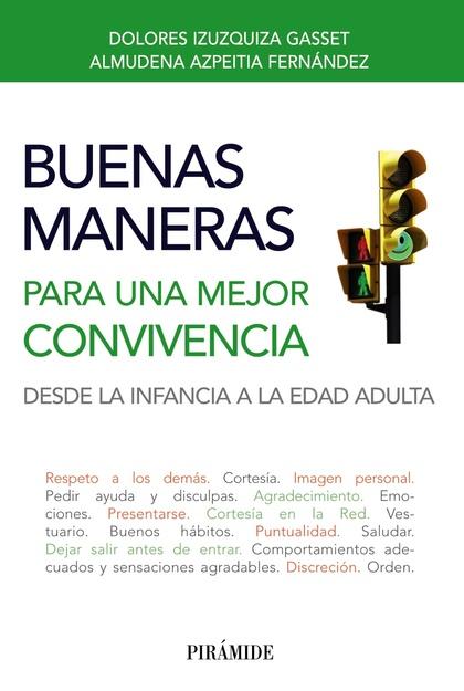 BUENAS MANERAS PARA UNA MEJOR CONVIVENCIA : DESDE LA INFANCIA A LA EDAD ADULTA