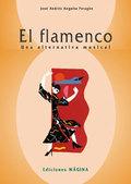 EL FLAMENCO: UNA ALTERNATIVA MUSICAL