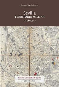 SEVILLA. TERRITORIO MILITAR (1848-1992)