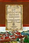 LAS CALLES DE SEGOVIA : NOTICIAS, TRADICIONES Y CURIOSIDADES