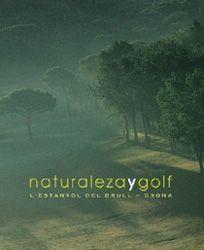 NATURALEZA Y GOLF. L´ESTANYOL DEL BRULL-OSONA