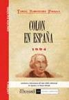 COLON EN ESPAÑA : VIDA Y HECHOS DEL DESCUBRIDOR DEL NUEVO MUNDO