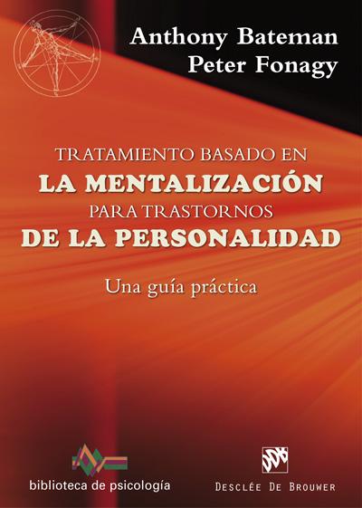 TRATAMIENTO BASADO EN LA MENTALIZACIÓN PARA TRASTORNOS DE LA PERSONALIDAD. UNA G