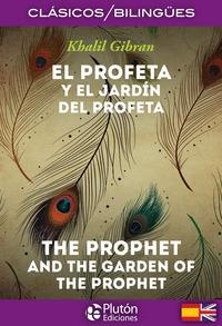 EL PROFETA Y EL JARD¡N DEL PROFETA ; THE PROPHET AND THE GAR.