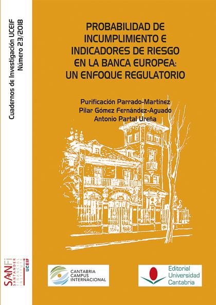 PROBABILIDAD DE INCUMPLIMIENTO E INDICADORES DE RIESGO EN LA BANCA EUROPEA: UN E