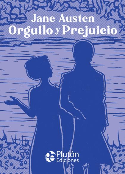 ORGULLO Y PREJUICIO.