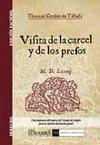 VISITA DE LA CARCEL, Y DE LOS PRESOS : SUS COSAS, Y CASOS DE PRISION, ASSI EN CAUSAS CIUILES, C