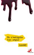NO N´ESTIGUIS TAN SEGUR