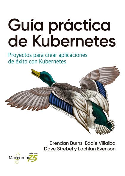 GUÍA PRÁCTICA DE KUBERNETES                                                     PROYECTOS PARA