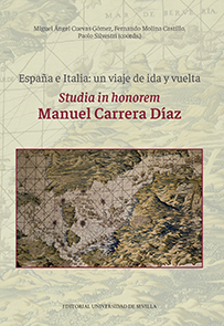 ESPAÑA E ITALIA: UN VIAJE DE IDA Y VUELTA. STUDIA IN HONOREM MANUEL CARRERA DÍAZ