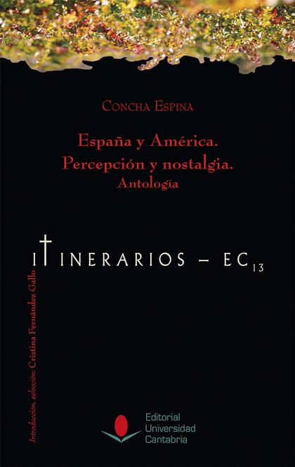 ESPAÑA Y AMÉRICA. PERCEPCIÓN Y NOSTALGIA. ANTOLOGÍA.