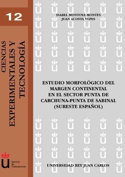 ESTUDIO MORFOLÓGICO DEL MARGEN CONTINENTAL EN EL SECTOR OUNTA DE CARCHUNA-PUNTA DE SABINAL (SUR