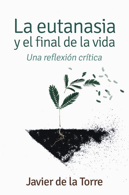 EUTANASIA Y EL FINAL DE LA VIDA. UNA REFLEXION CRITICA