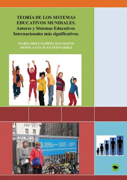 TEORÍA DE LOS SISTEMAS EDUCATIVOS MUNDIALES : AUTORES Y PAÍSES MÁS SIGNIFICATIVOS