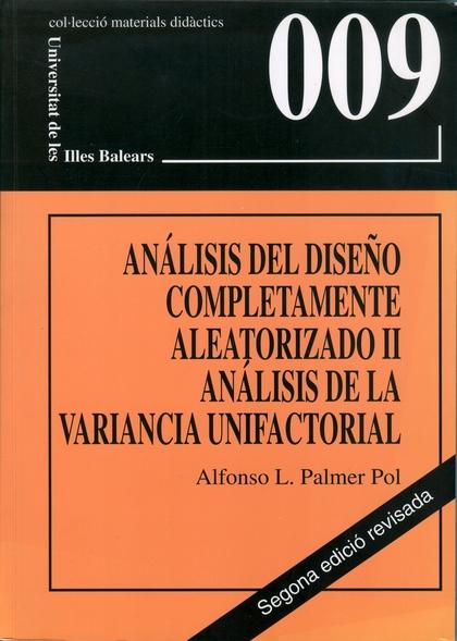 ANÁLISIS DEL DISEÑO COMPLETAMENTE ALEATORIZADO II. ANÁLISIS DE LA VARIANCIA UNIFACTORIAL