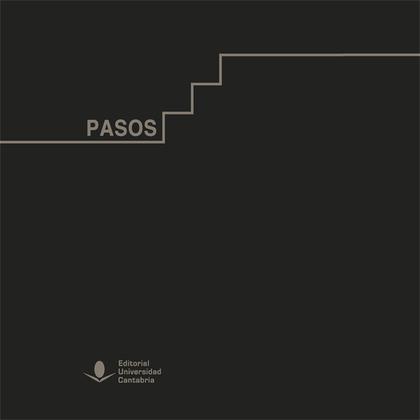 PASOS. UN RECORRIDO VISUAL POR LA UNIVERSIDAD DE CANTABRIA.