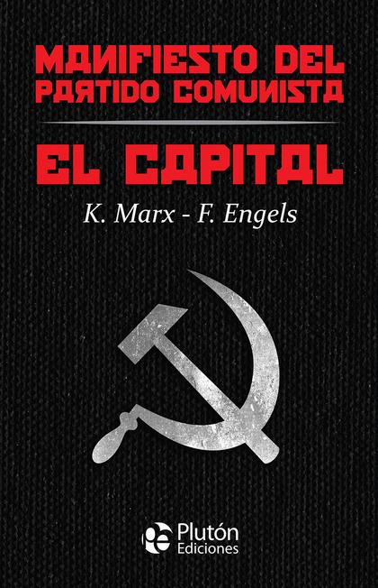 EL CAPITAL Y MANIFIESTO DEL PARTIDO COMUNISTA
