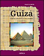 GUIZA: CÓMO SE CONSTRUYÓ LA GRAN PIRÁMIDE