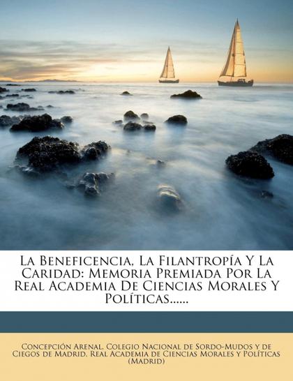 LA BENEFICENCIA, LA FILANTROPÍA Y LA CARIDAD