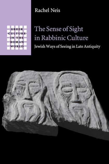 THE SENSE OF SIGHT IN RABBINIC CULTURE