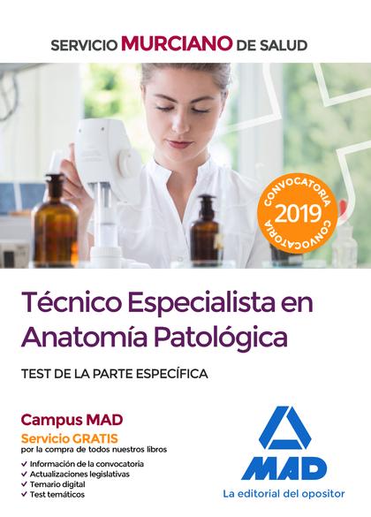 TÉCNICO ESPECIALISTA EN ANATOMÍA PATOLÓGICA DEL SERVICIO MURCIANO DE SALUD. TEST
