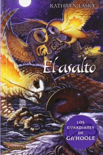 LOS GUARDIANES DE GA´HOOLE. T.4. EL ASALTO