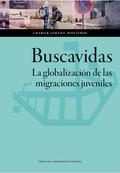 BUSCAVIDAS : LA GLOBALIZACIÓN DE LAS MIGRACIONES JUVENILES