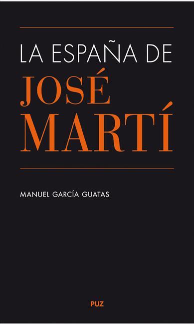 LA ESPAÑA DE JOSÉ MARTÍ